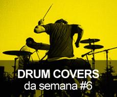 Drum Covers da Semana #6