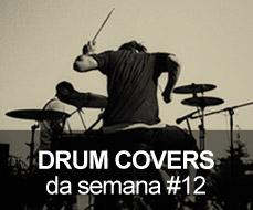 Drum Covers da Semana #12