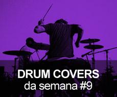 Drum Covers da Semana #9