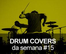 Drum Covers da Semana #15