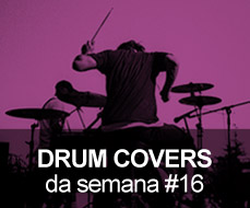 Drum Covers da Semana #16