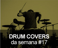 Drum Covers da Semana 17