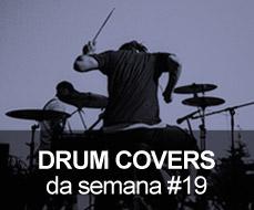 Drum Covers da Semana #19