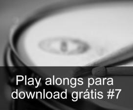 Play Alongs de bateria para download grátis #7 (sugestões dos leitores)