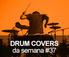 Drum Covers da Semana #37