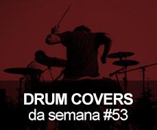 Drum Covers da Semana #53