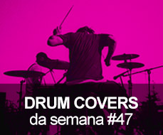 Drum Covers da Semana #47