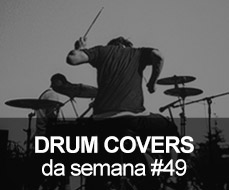 Drum Covers da Semana #49