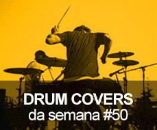 Drum Covers da Semana #50