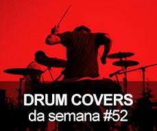 Drum Covers da Semana #52