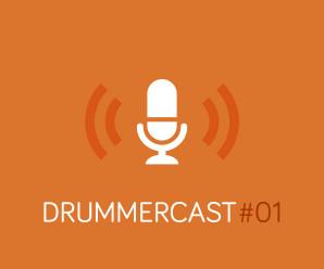 DrummerCast 01 – Piloto