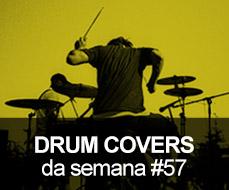 Drum Covers da Semana #57