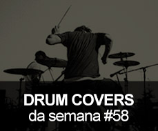 Drum Covers da Semana #58