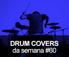 Drum Covers da Semana #60
