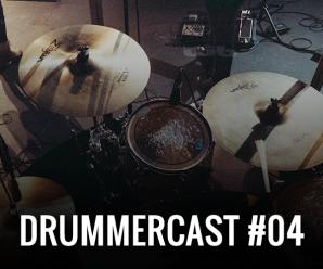 Drummercast #04 – Vida de Batera. Como é viver na estrada