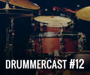 Drummercast #12 – Como fazer bom uso da internet para os estudos de Bateria
