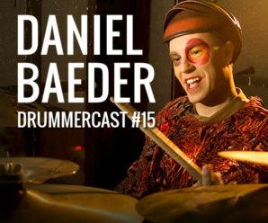 Daniel Baeder. Ex-baterista do Cirque du Soleil - Drummercast #15